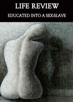 Feature thumb life review educated into a sex slave
