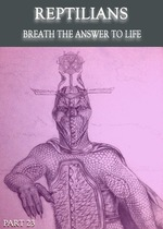 Feature thumb reptilians breath the answer to life part 23