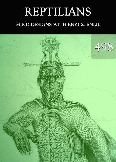 Full mind designs with enki enlil reptilians part 498
