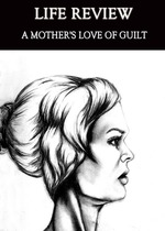 Feature thumb life review a mother s love of guilt