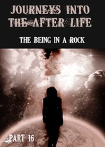 Feature thumb journeys into the afterlife the being in a rock part 16