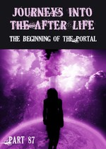 Feature thumb the beginning of the portal journeys into the afterlife part 87