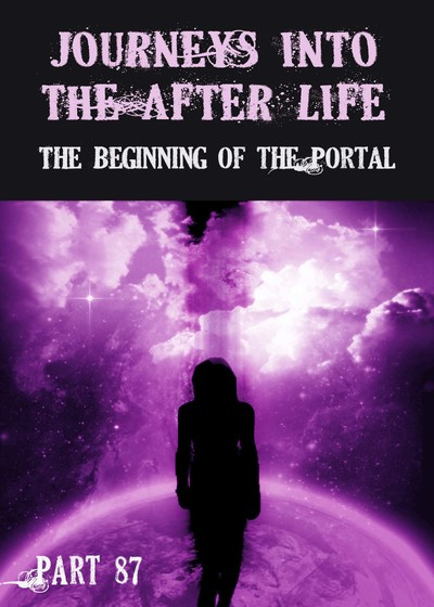 Full the beginning of the portal journeys into the afterlife part 87
