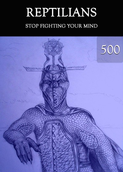 Full stop fighting your mind reptilians part 500