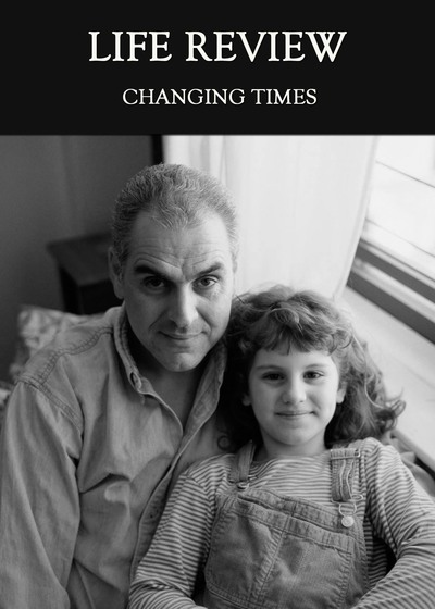 Full changing times life review
