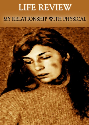 Life Review My Relationship With Physical Abuse 171 Eqafe