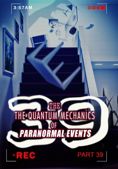 Full physical memories part 2 the quantum mechanics of paranormal events part 39