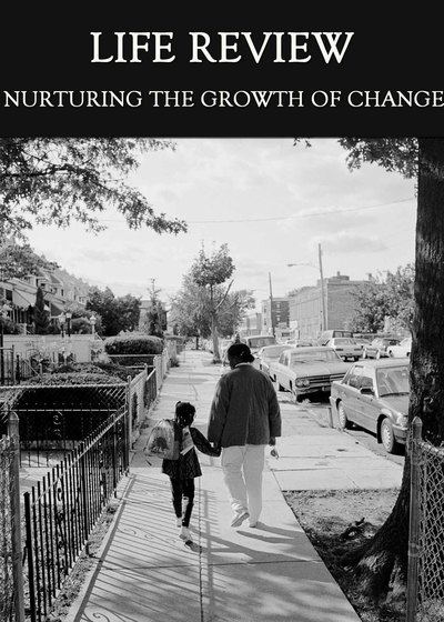 Full nurturing the growth of change life review
