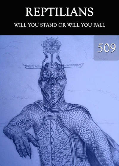 Full will you stand or will you fall reptilians part 509