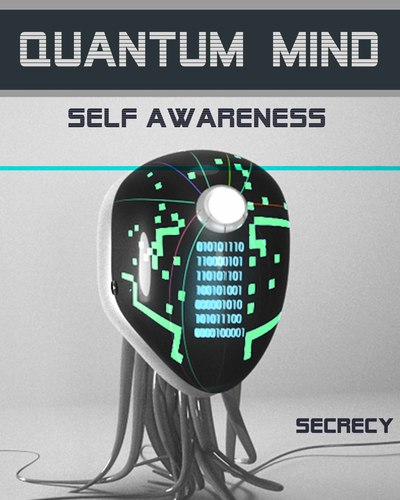 Full secrecy quantum mind self awareness