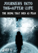 Feature thumb journeys into the afterlife the being that died as fear part 17