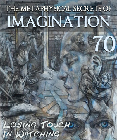 Full losing touch in watching the metaphysical secrets of imagination part 70