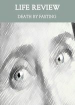 Feature thumb life review death by fasting