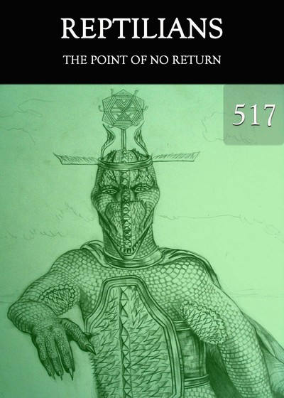 Full the point of no return reptilians part 517