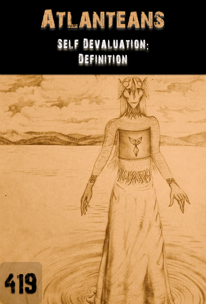Self Devaluation Definition - Atlanteans - Part 419  Eqafe-1982