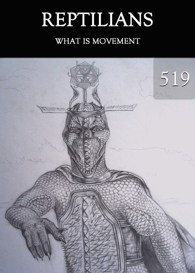 Full what is movement reptilians part 519