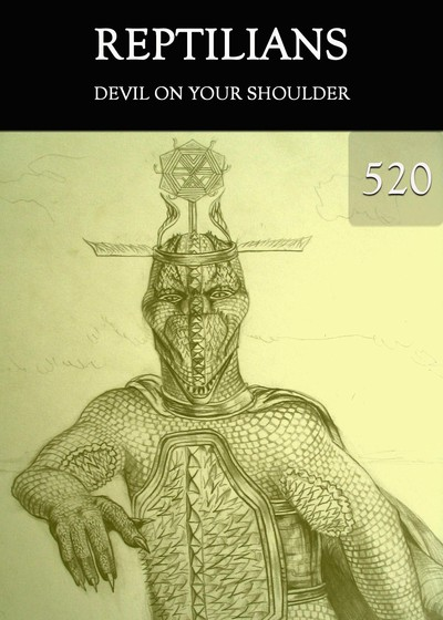 Full devil on your shoulder reptilians part 520