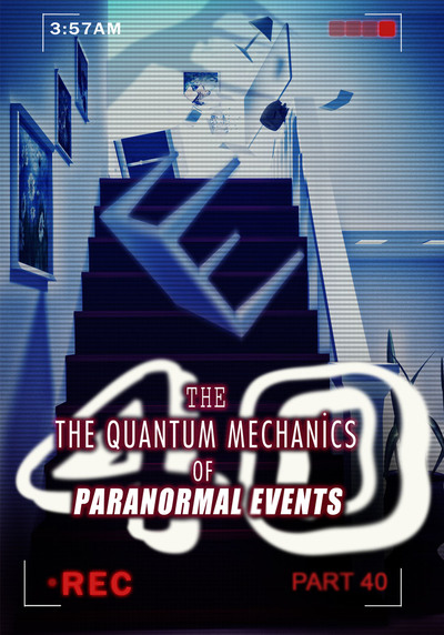 Full seeing everything and nothing the quantum mechanics of paranormal events part 40