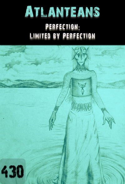 Full perfection limited by perfection atlanteans part 430