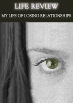 Feature thumb life review my life of losing relationships