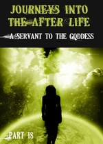 Feature thumb journeys into the afterlife a servant to the goddess part 18