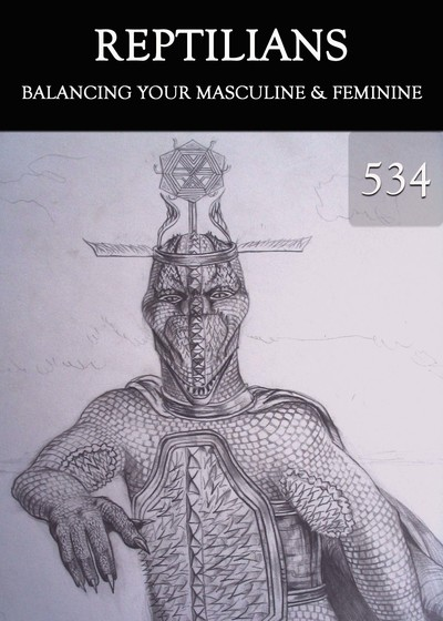 Full balancing your masculine feminine reptilians part 534