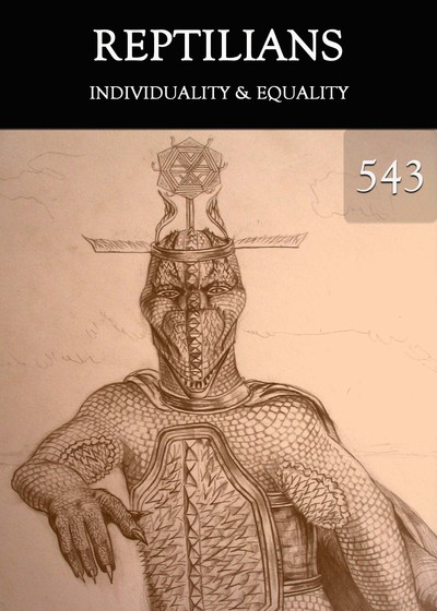 Full individuality equality reptilians part 543