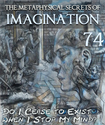 Tile do i cease to exist when i stop my mind the metaphysical secrets of imagination part 74