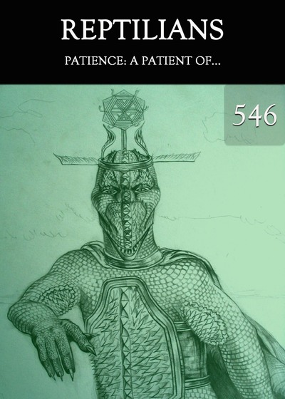 Full patience a patient of reptilians part 546