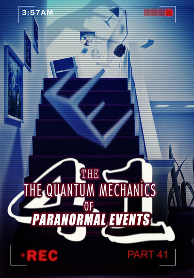 Full orbs the quantum mechanics of paranormal events part 41