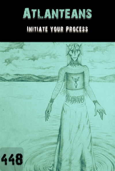 Full initiate your process atlanteans part 448