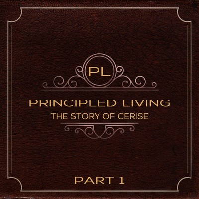 Full principled living the story of cerise part 1