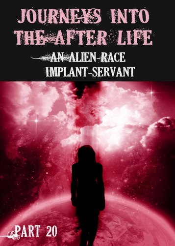 Full journeys into the afterlife an alien race implant servant part 20