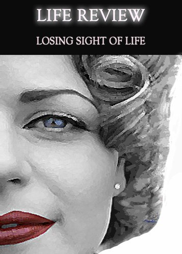 Full life review losing sight of life