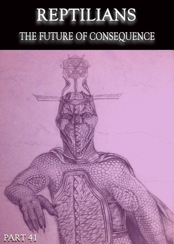Full reptilians the future of consequence part 41