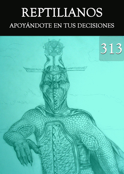 Full apoyandote en tus decisiones reptilianos parte 313