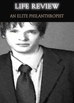Feature thumb life review an elite philanthropist