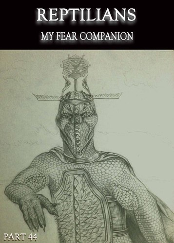 Full reptilians my fear companion