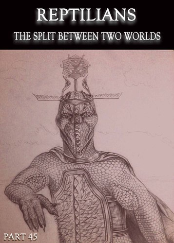 Full reptilians the split between two worlds part 45