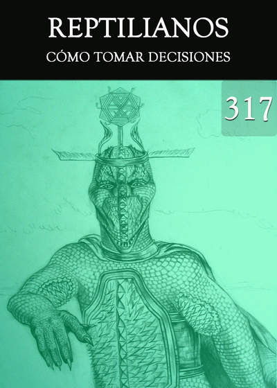 Full como tomar decisiones reptilianos parte 317