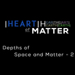 Tile the depths of space and matter part 2 heart of matter