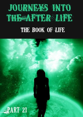 Full journeys into the afterlife the book of life part 21
