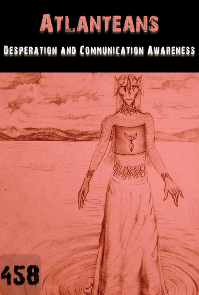 Full desperation and communication awareness atlanteans part 458