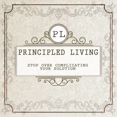 Full stop over complicating your solution principled living