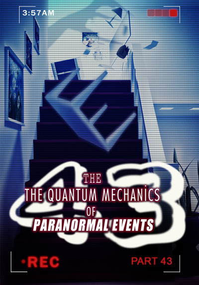 Full technology paranoia the quantum mechanics of paranormal events part 43
