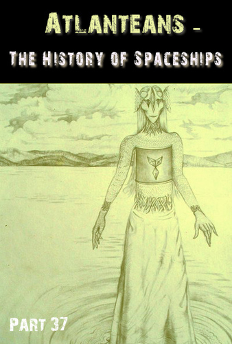 Full atlanteans the history of spaceships part 37
