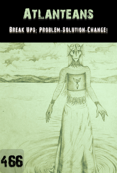 Full breakups problem solution change atlanteans part 466