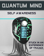 Feature thumb stuck in an experience of trauma quantum mind self awareness