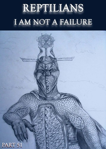 Full reptilians i am not a failure part 51