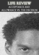 Feature thumb life review acceptance and allowance vs the decision